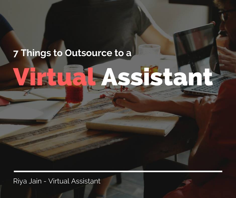 Seven Tasks to Outsource to an Expert Virtual Assistant